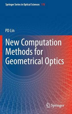 New Computation Methods for Geometrical Optics - Springer Series in Optical Sciences 178 (Hardback)