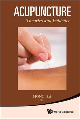Acupuncture: Theories And Evidence (Hardback)