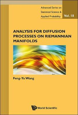 Analysis For Diffusion Processes On Riemannian Manifolds - Advanced Series on Statistical Science & Applied Probability 18 (Hardback)