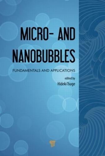 Micro- and Nanobubbles: Fundamentals and Applications (Hardback)