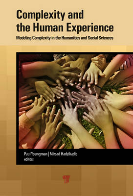 Complexity and the Human Experience: Modeling Complexity in the Humanities and Social Sciences (Hardback)