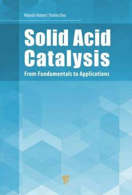 Solid Acid Catalysis: From Fundamentals to Applications (Hardback)