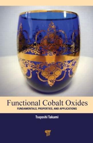 Functional Cobalt Oxides: Fundamentals, Properties and Applications (Hardback)