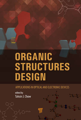 Organic Structures Design: Applications in Optical and Electronic Devices (Hardback)