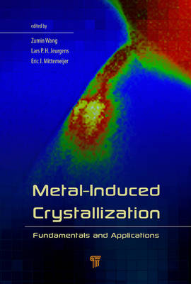 Metal-Induced Crystallization: Fundamentals and Applications (Hardback)