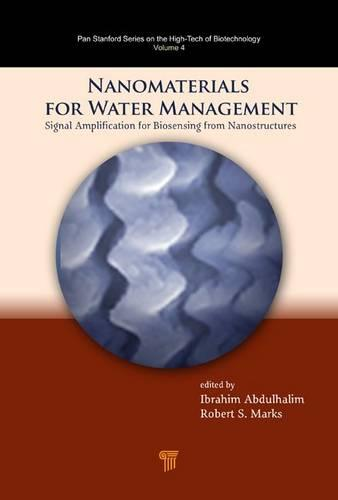 Nanomaterials for Water Management: Signal Amplification for Biosensing from Nanostructures - Pan Stanford Series on the High-Tech of Biotechnology (Hardback)