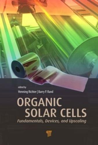 Organic Solar Cells: Fundamentals, Devices, and Upscaling (Hardback)