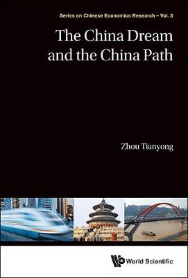 China Dream And The China Path, The - Series on Chinese Economics Research 4 (Hardback)