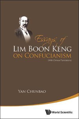 Essays of Lim Boon Keng on Confucianism: (with Chinese Translations) (Paperback)