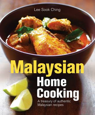 Malaysian Home Cooking: A Treasury of authentic Malaysian recipes (Paperback)