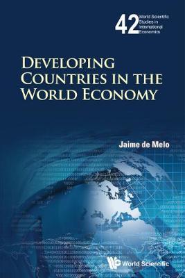 Developing Countries In The World Economy - World Scientific Studies in International Economics 42 (Hardback)
