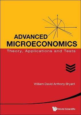 Advanced Microeconomics: Theory, Applications And Tests (Hardback)