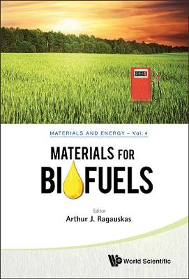 Materials For Biofuels - Materials and Energy 4 (Hardback)