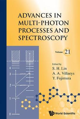 Advances In Multi-photon Processes And Spectroscopy, Volume 21 - Advances in Multi-Photon Processes and Spectroscopy 21 (Hardback)
