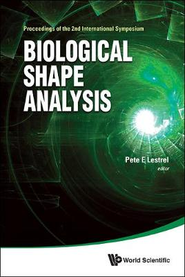 Biological Shape Analysis - Proceedings Of The 2nd International Symposium (Hardback)