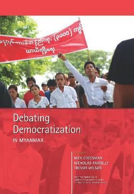 Debating Democratization in Myanmar (Hardback)
