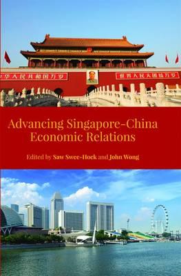 Advancing Singapore-China Economic Relations (Paperback)
