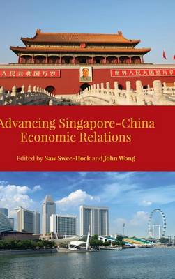 Advancing Singapore-China Economic Relations (Hardback)