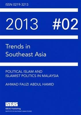 Political Islam and Islamist Politics in Malaysia (Paperback)