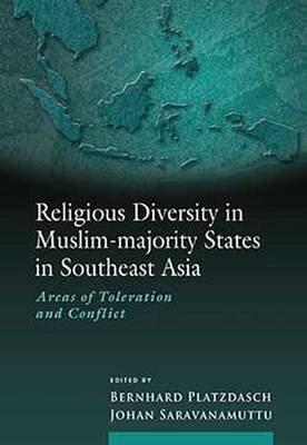Religious Diversity in Muslim-Majority States in Southeast Asia: Areas of Toleration and Conflict (Paperback)