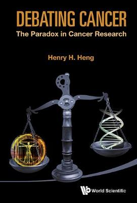 Debating Cancer: The Paradox In Cancer Research (Hardback)