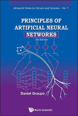 Principles Of Artificial Neural Networks (3rd Edition) - Advanced Series In Circuits And Systems 7 (Hardback)