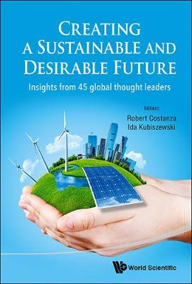 Creating A Sustainable And Desirable Future: Insights From 45 Global Thought Leaders (Hardback)