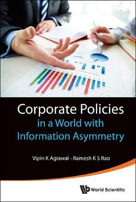 Corporate Policies In A World With Information Asymmetry (Hardback)