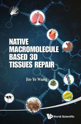 Native Macromolecule-based 3d Tissues Repair (Hardback)
