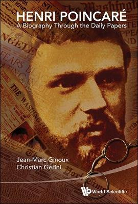 Henri Poincare: A Biography Through The Daily Papers (Hardback)