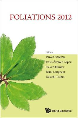 Foliations 2012 - Proceedings Of The International Conference (Hardback)