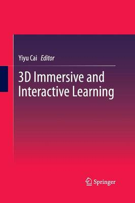 3D Immersive and Interactive Learning (Paperback)