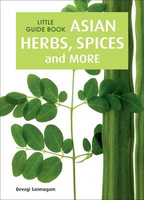 Little Guide Book: Asian Herbs, Spices & More (Paperback)