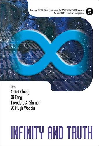 Infinity And Truth - Lecture Notes Series, Institute for Mathematical Sciences, National University of Singapore 25 (Hardback)