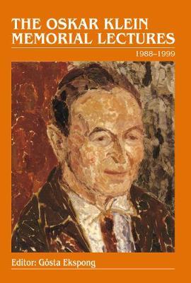 Oskar Klein Memorial Lectures, The: 1988-1999 (Hardback)