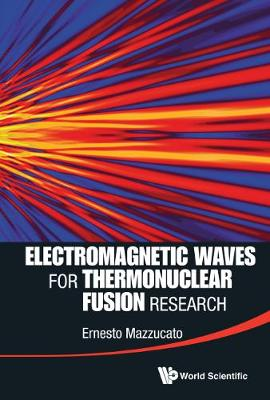 Electromagnetic Waves For Thermonuclear Fusion Research (Hardback)