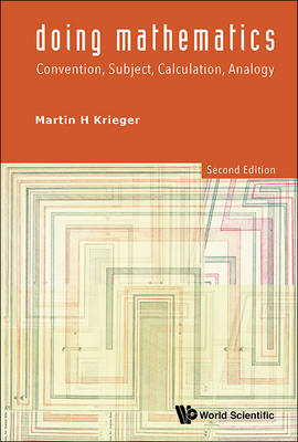 Doing Mathematics: Convention, Subject, Calculation, Analogy (2nd Edition) (Paperback)