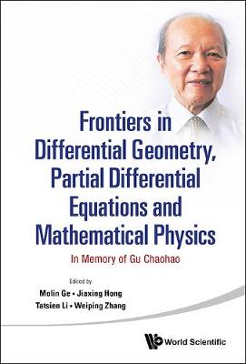 Frontiers In Differential Geometry, Partial Differential Equations And Mathematical Physics: In Memory Of Gu Chaohao (Hardback)