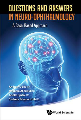 Questions And Answers In Neuro-ophthalmology: A Case-based Approach (Paperback)