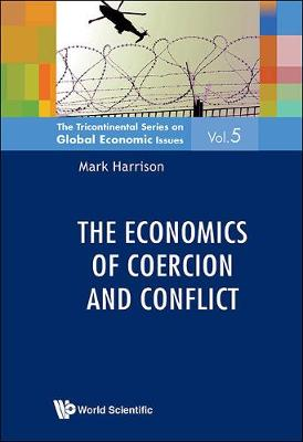 Economics Of Coercion And Conflict, The - The Tricontinental Series On Global Economic Issues 5 (Hardback)