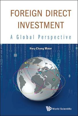 Foreign Direct Investment: A Global Perspective (Hardback)