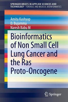 Bioinformatics of Non Small Cell Lung Cancer and the Ras Proto-Oncogene - SpringerBriefs in Applied Sciences and Technology (Paperback)