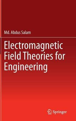 Electromagnetic Field Theories for Engineering (Hardback)