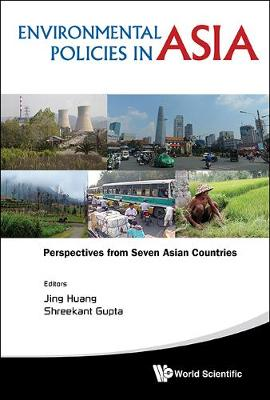 Environmental Policies In Asia: Perspectives From Seven Asian Countries (Hardback)