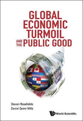Global Economic Turmoil And The Public Good (Hardback)