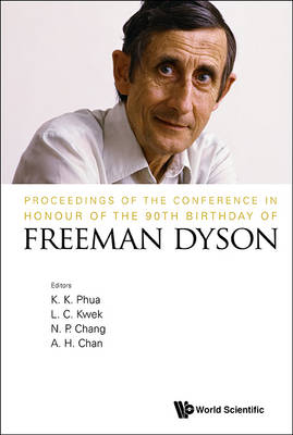 Proceedings Of The Conference In Honour Of The 90th Birthday Of Freeman Dyson (Paperback)