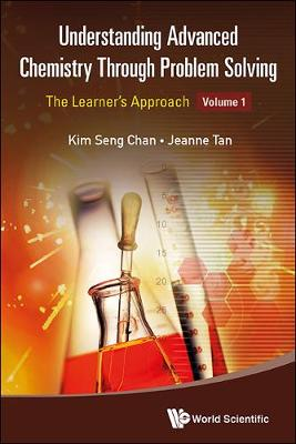 Understanding Advanced Chemistry Through Problem Solving: The Learner's Approach - Volume 1 (Paperback)
