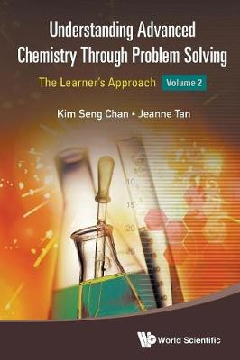 Understanding Advanced Chemistry Through Problem Solving: The Learner's Approach - Volume 2 (Paperback)