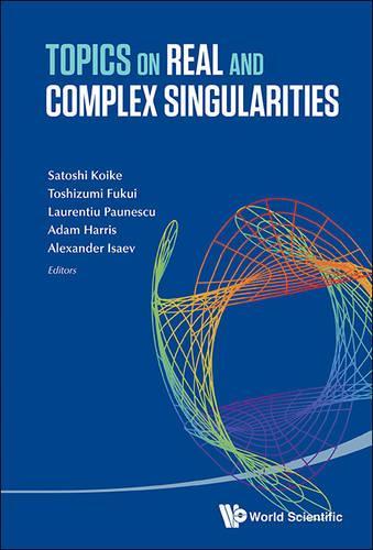 Topics On Real And Complex Singularities (Hardback)