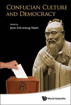 Confucian Culture And Democracy (Hardback)
